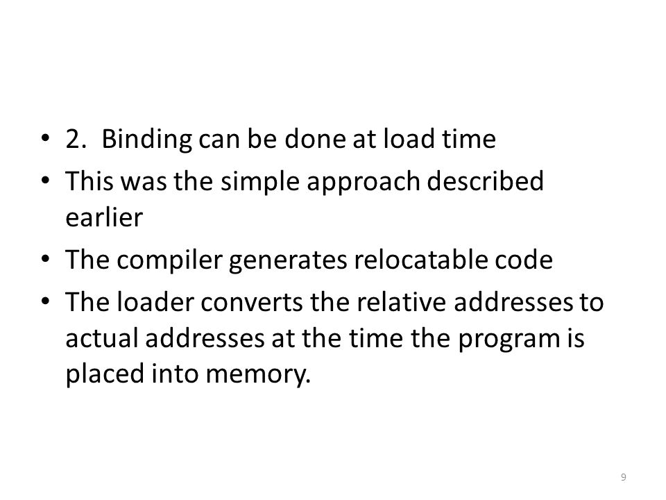 2. Binding can be done at load time