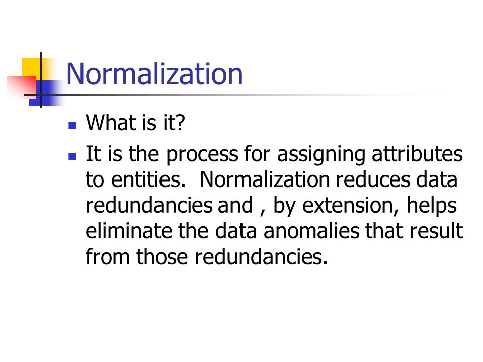 Normalization What is it