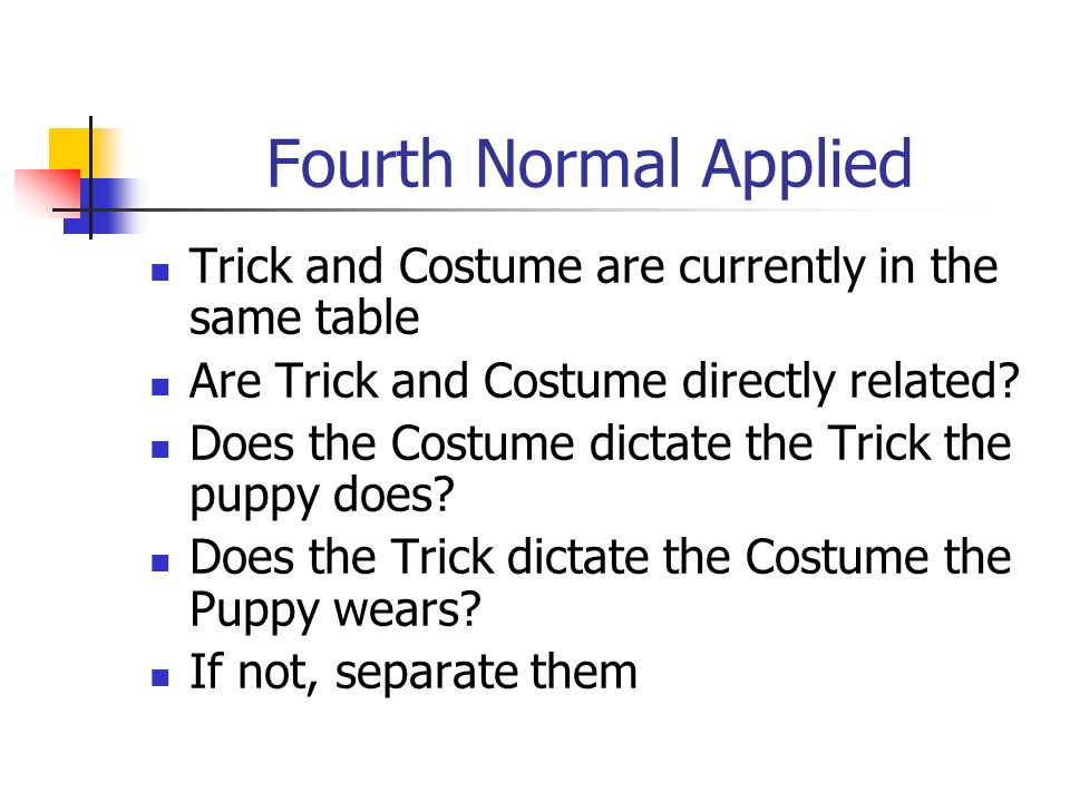 Fourth Normal Applied Trick and Costume are currently in the same table. Are Trick and Costume directly related
