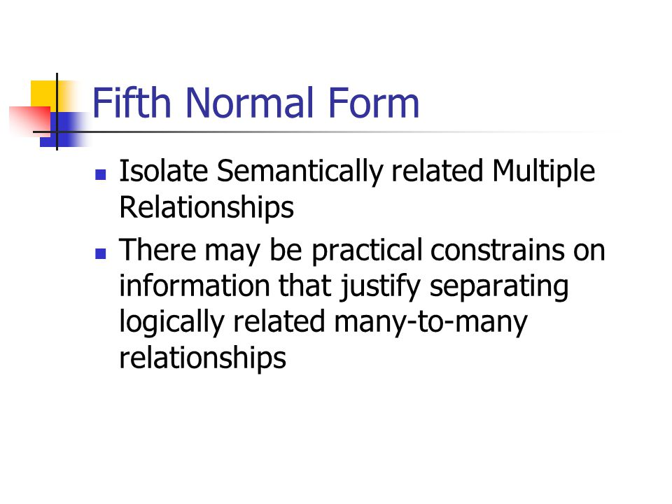 Fifth Normal Form Isolate Semantically related Multiple Relationships