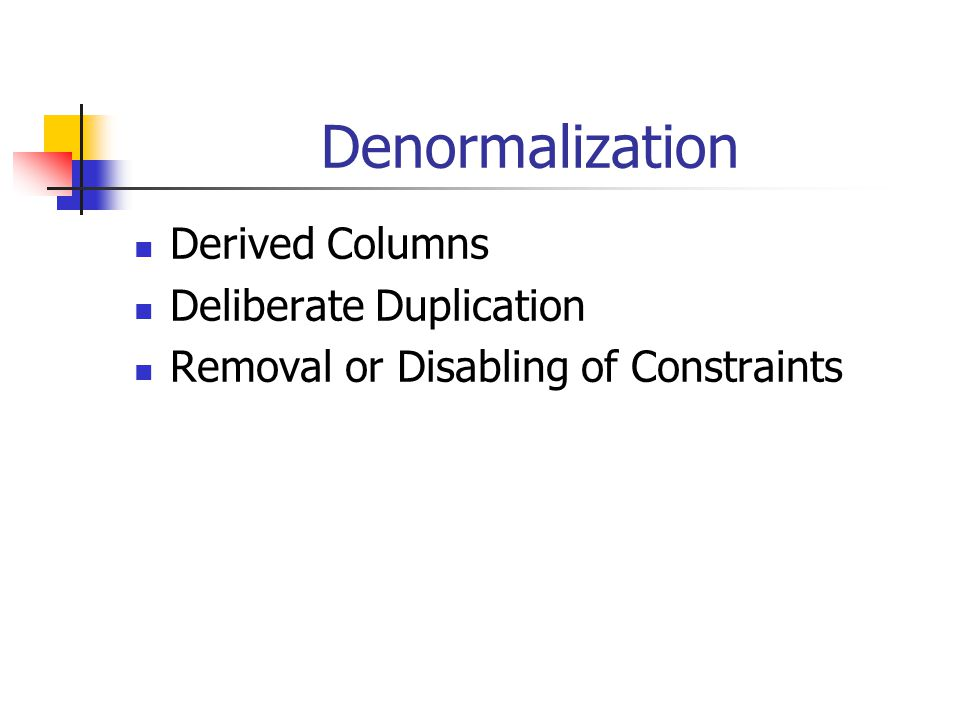 Denormalization Derived Columns Deliberate Duplication