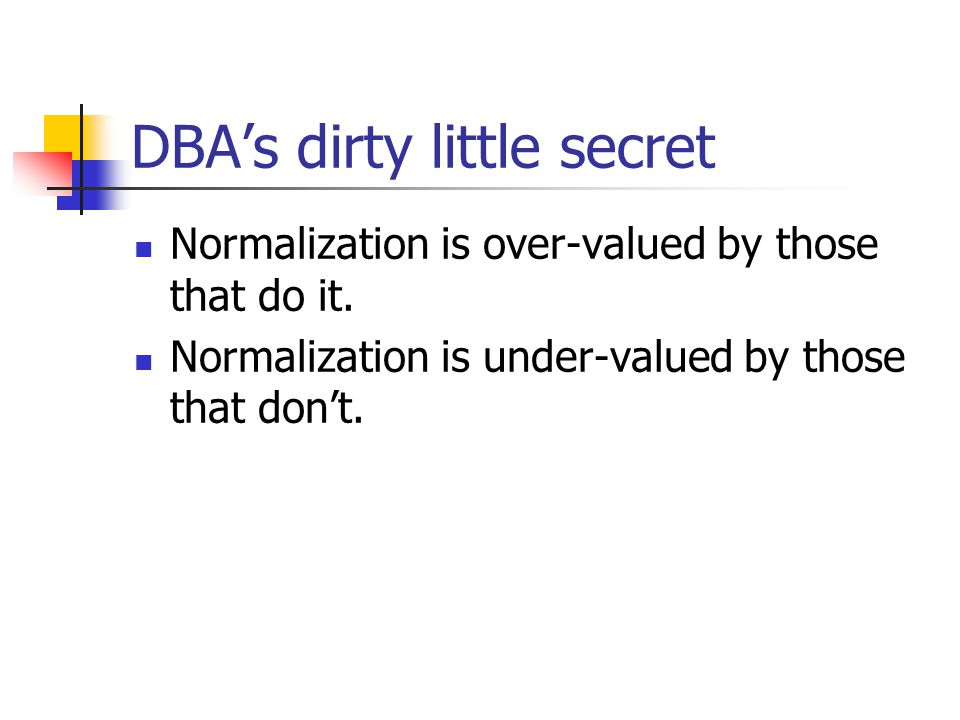 DBA's dirty little secret