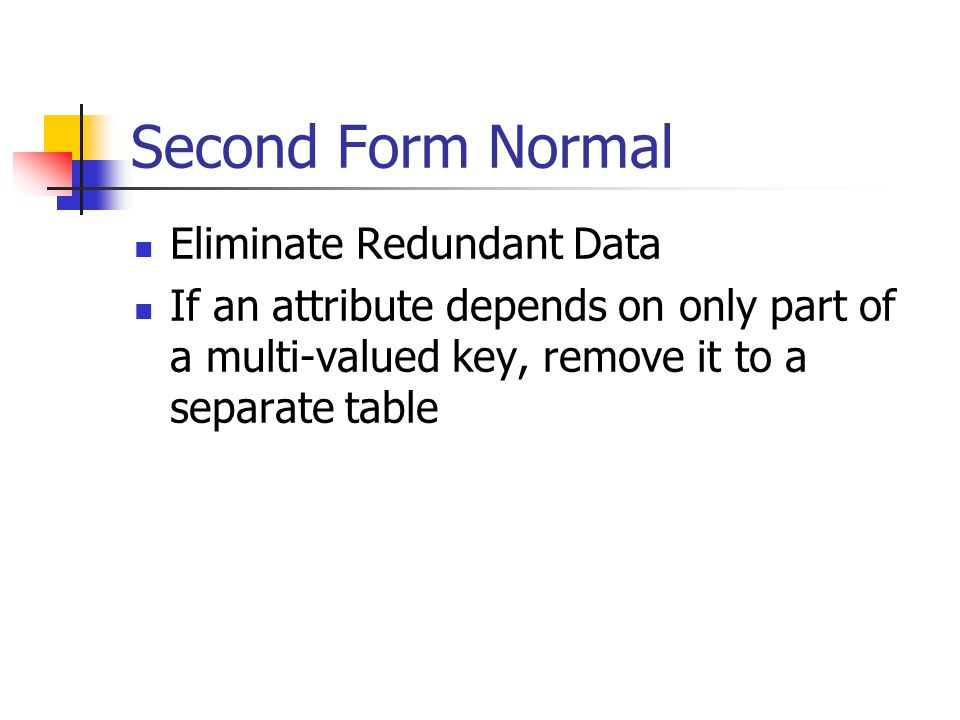 Second Form Normal Eliminate Redundant Data
