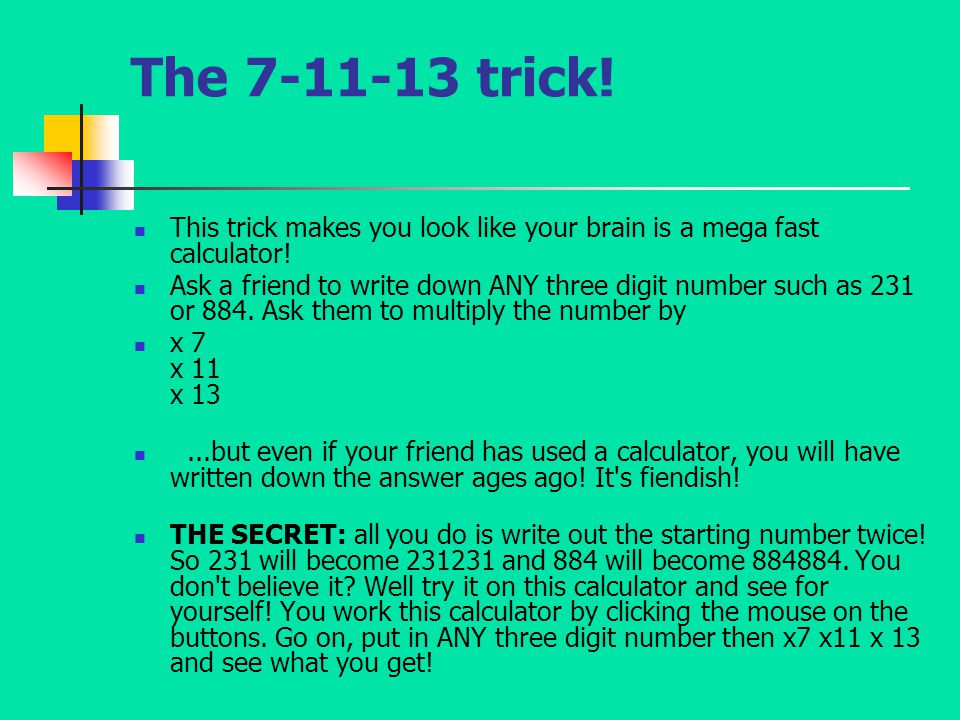 The 7-11-13 trick! This trick makes you look like your brain is a mega fast calculator!