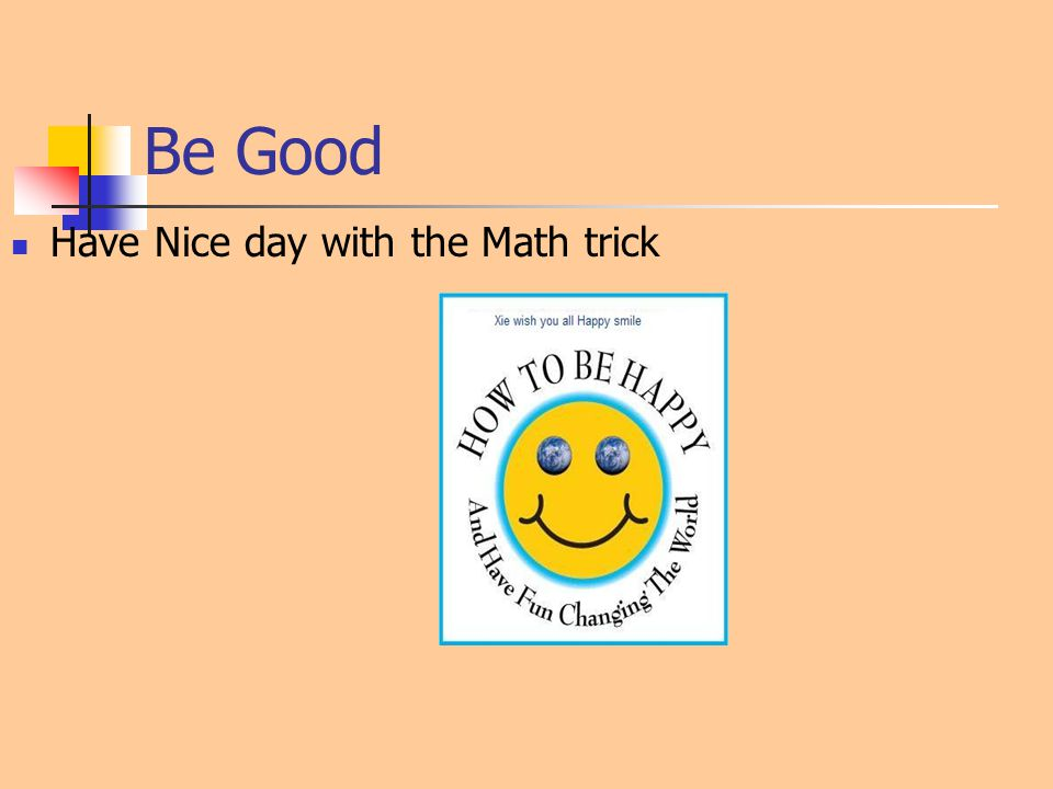 Be Good Have Nice day with the Math trick