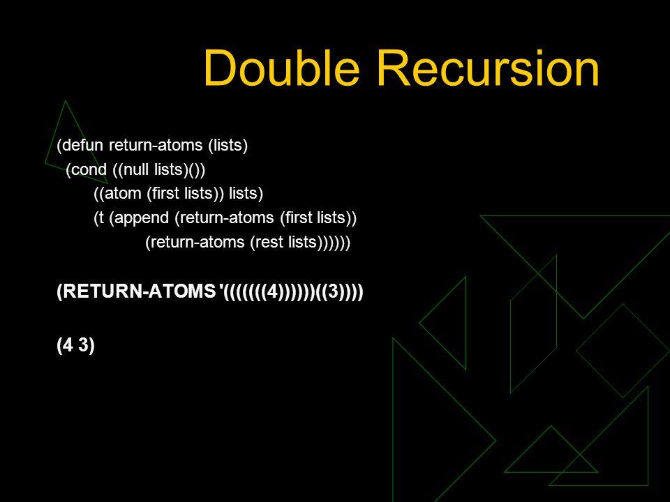 Double Recursion (RETURN-ATOMS (((((((4))))))((3)))) (4 3)