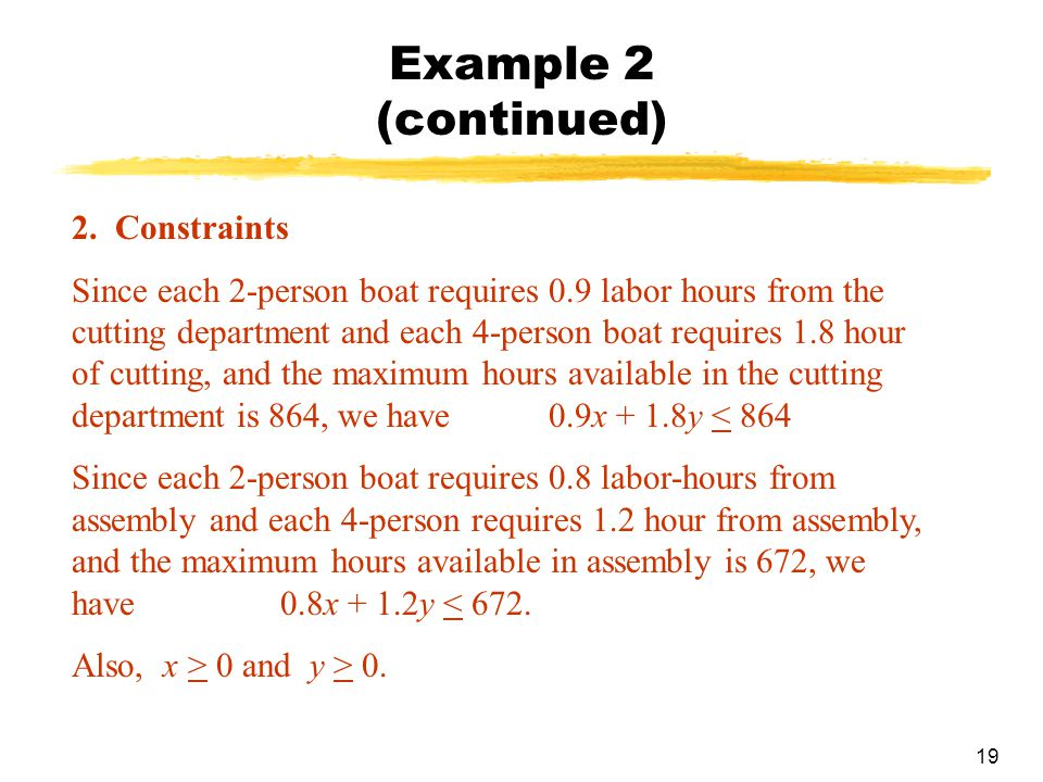 Example 2 (continued) 2. Constraints