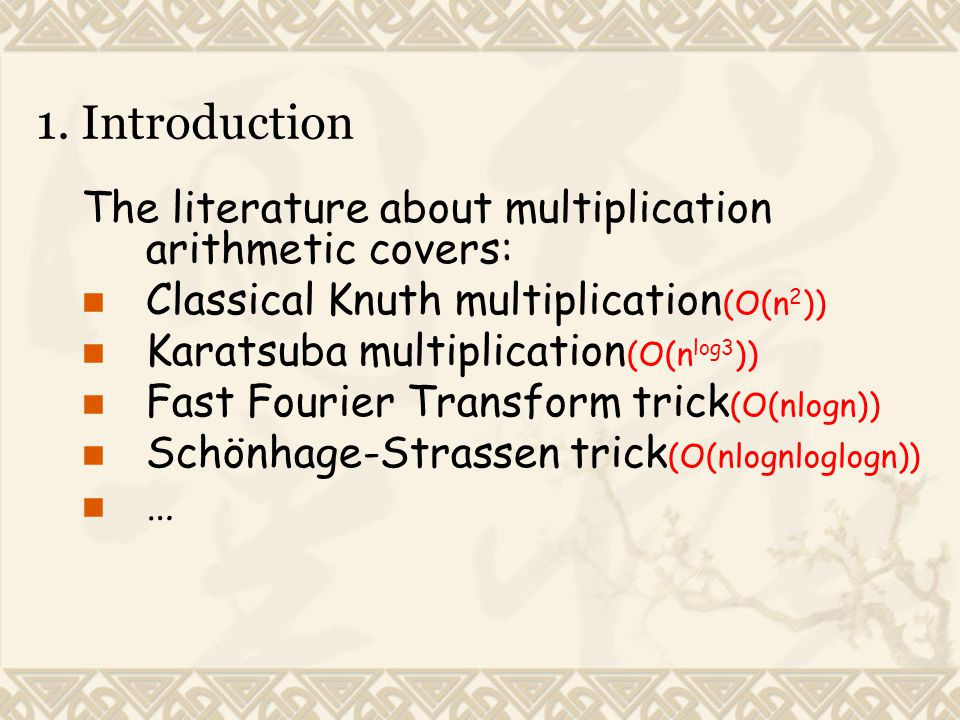 1. Introduction The literature about multiplication arithmetic covers: