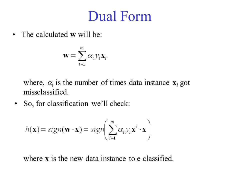 Dual Form The calculated w will be: