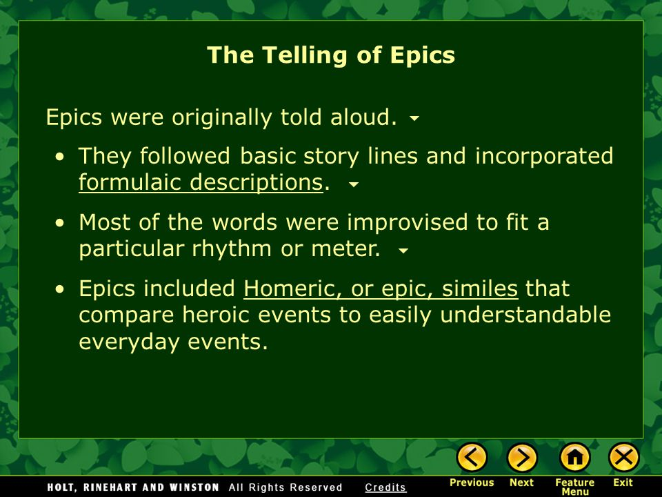 The Telling of Epics Epics were originally told aloud.
