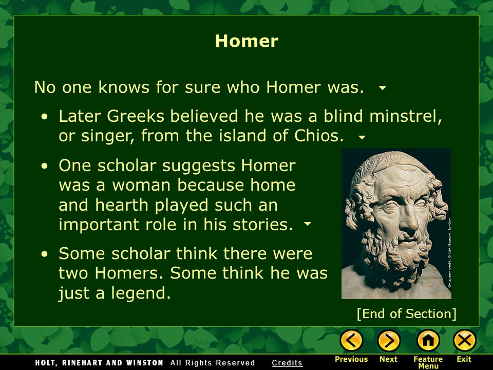 Homer No one knows for sure who Homer was.
