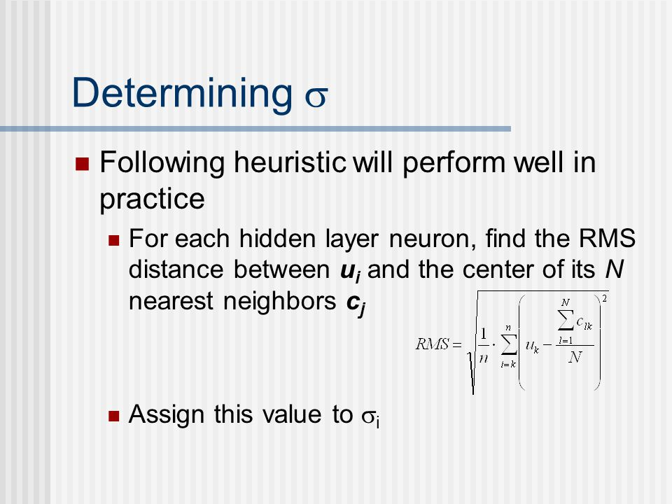 Determining  Following heuristic will perform well in practice