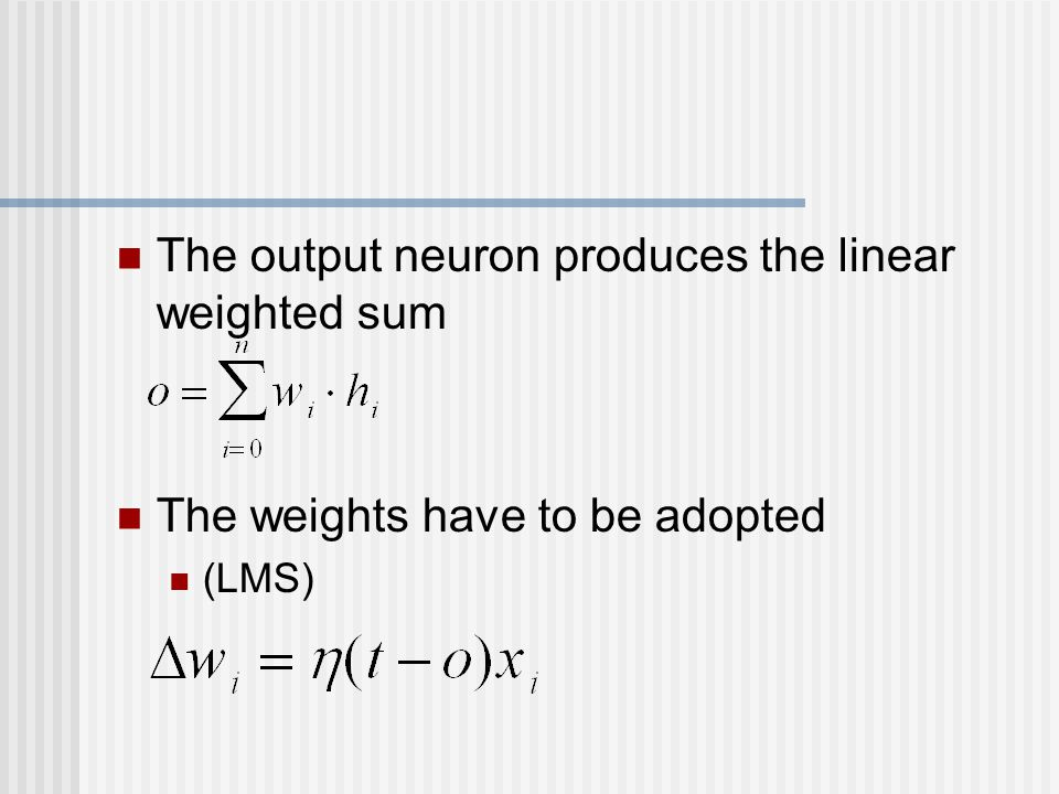 The output neuron produces the linear weighted sum