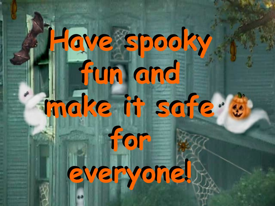 Have spooky fun and make it safe for everyone!