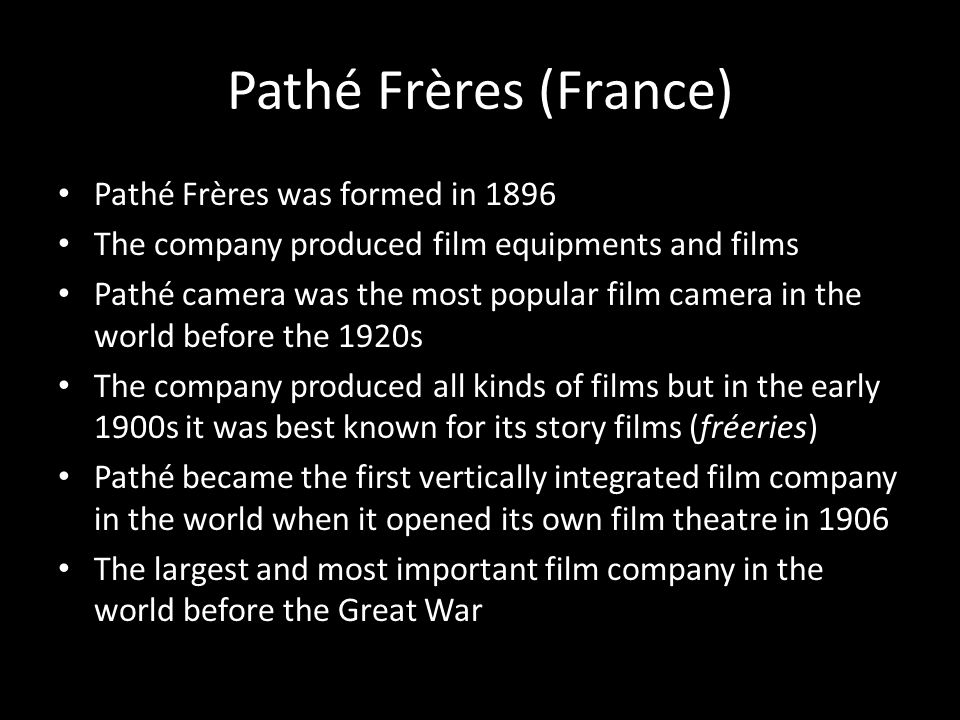 Pathé Frères (France) Pathé Frères was formed in 1896