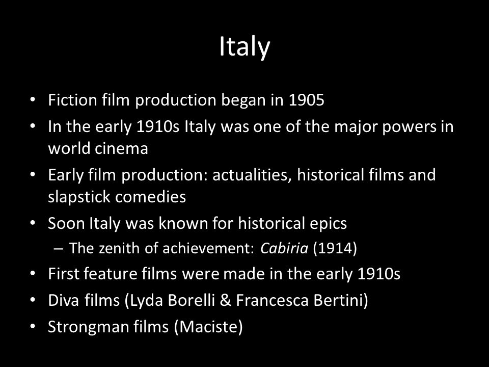 Italy Fiction film production began in 1905