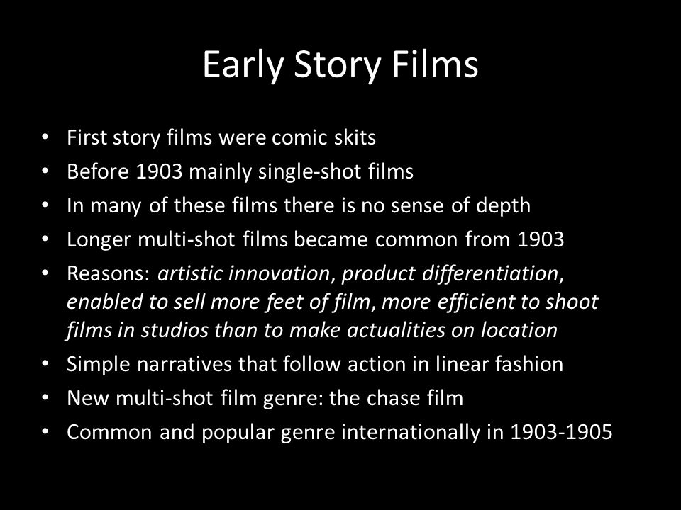 Early Story Films First story films were comic skits
