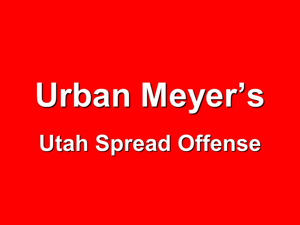Urban Meyer's Utah Spread Offense