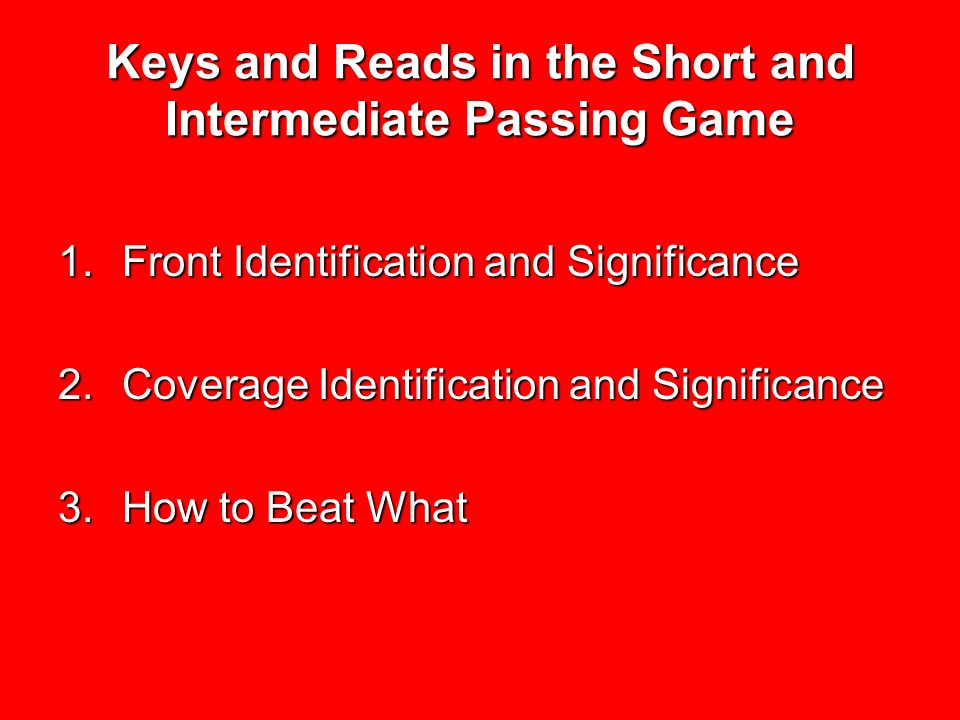 Keys and Reads in the Short and Intermediate Passing Game