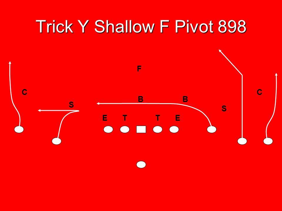 Trick Y Shallow F Pivot 898 F C C B B S S E T T E