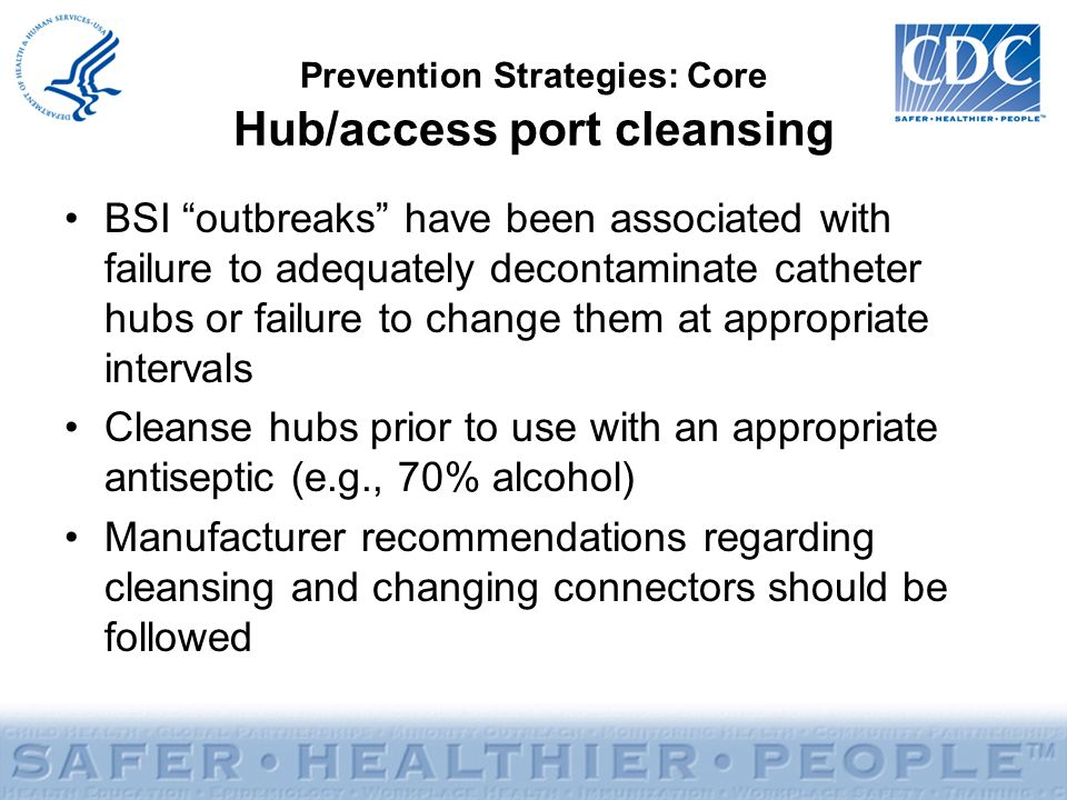 Prevention Strategies: Core Hub/access port cleansing