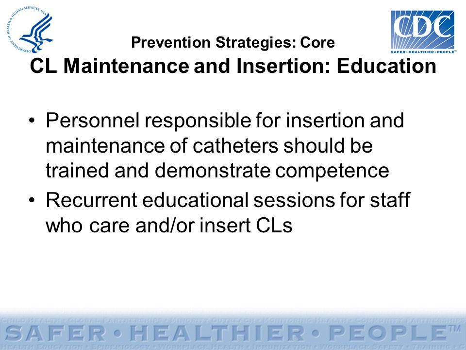 Prevention Strategies: Core CL Maintenance and Insertion: Education