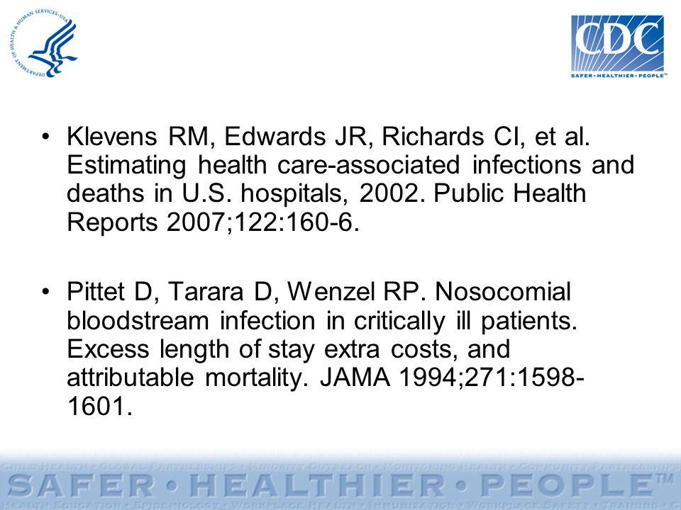 Klevens RM, Edwards JR, Richards CI, et al