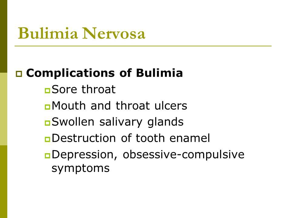 Bulimia Nervosa Complications of Bulimia Sore throat