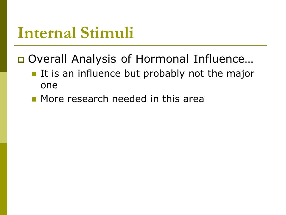 Internal Stimuli Overall Analysis of Hormonal Influence…