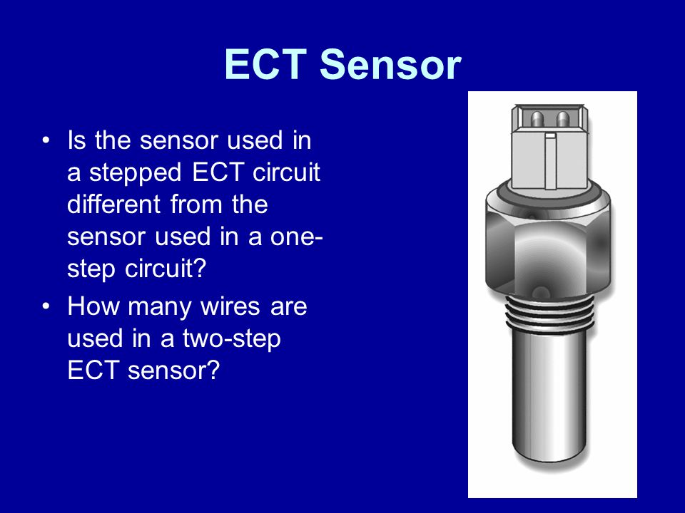 James Halderman ECT Sensor. Is the sensor used in a stepped ECT circuit different from the sensor used in a one-step circuit