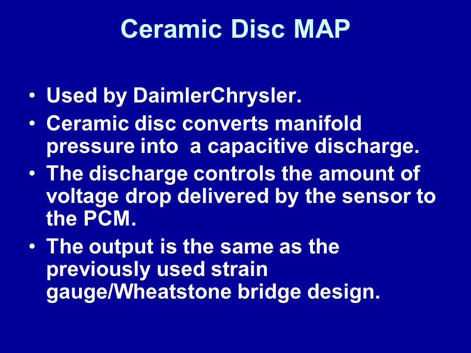 Ceramic Disc MAP Used by DaimlerChrysler.