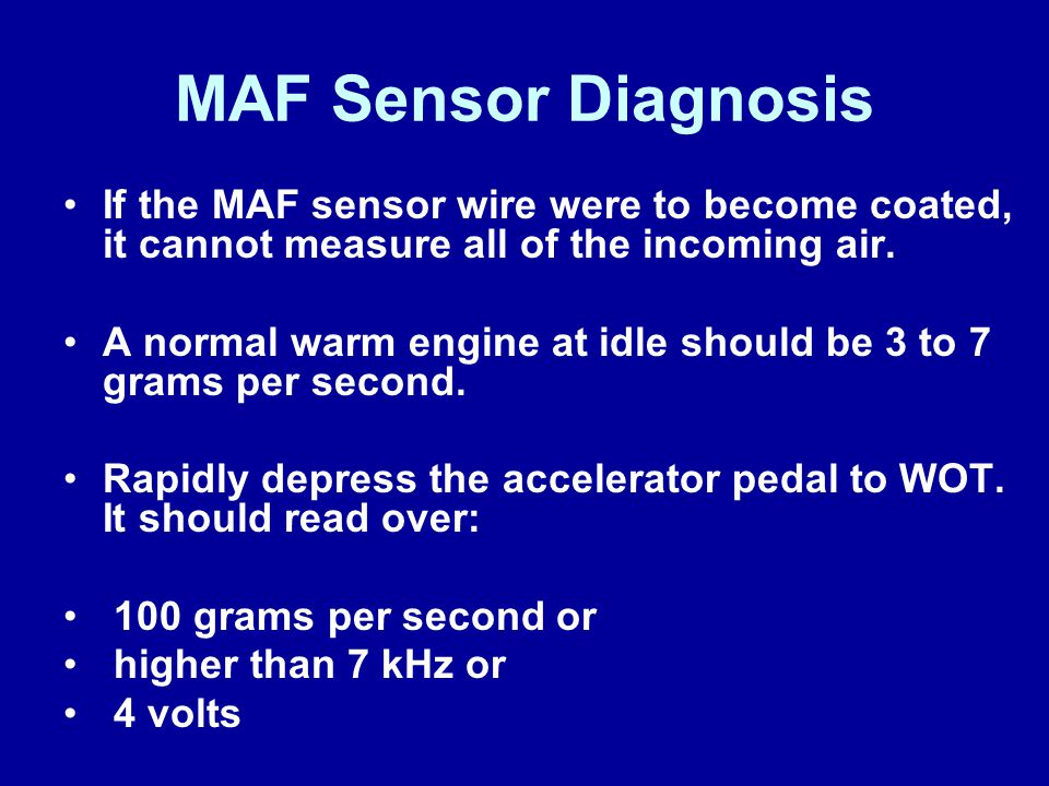 James Halderman MAF Sensor Diagnosis. If the MAF sensor wire were to become coated, it cannot measure all of the incoming air.