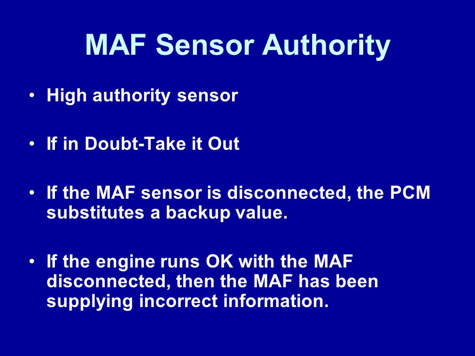 MAF Sensor Authority High authority sensor If in Doubt-Take it Out