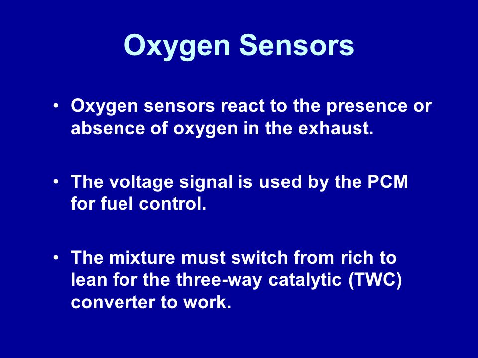 James Halderman Oxygen Sensors. Oxygen sensors react to the presence or absence of oxygen in the exhaust.
