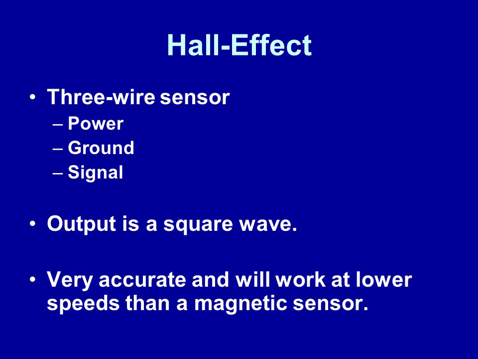 Hall-Effect Three-wire sensor Output is a square wave.