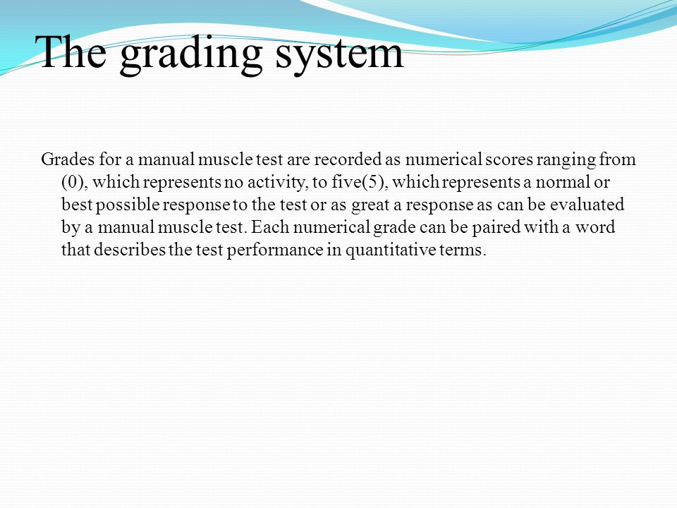 The grading system