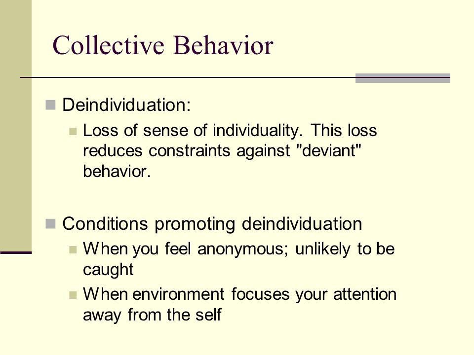 Collective Behavior Deindividuation: