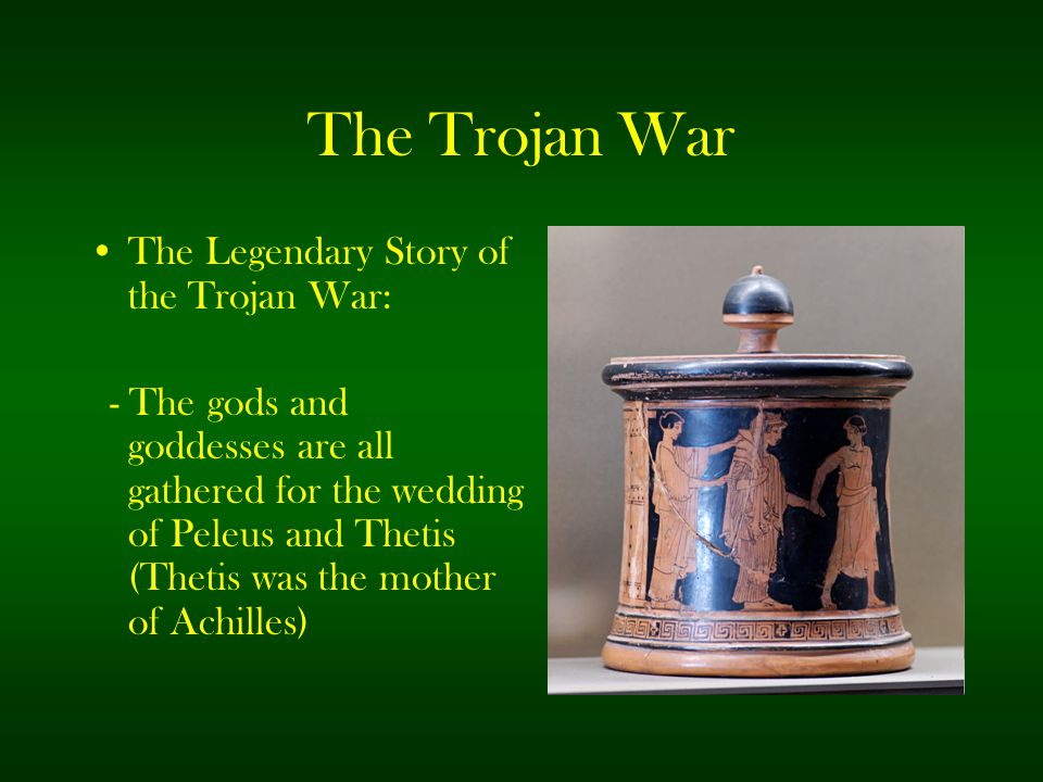 The Trojan War The Legendary Story of the Trojan War: