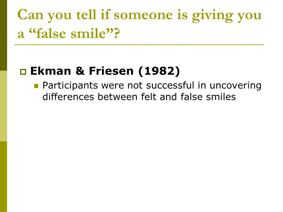 Can you tell if someone is giving you a false smile