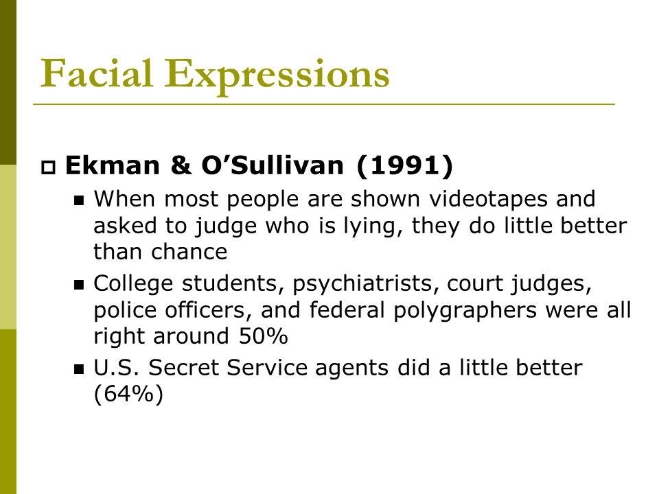 Facial Expressions Ekman & O'Sullivan (1991)