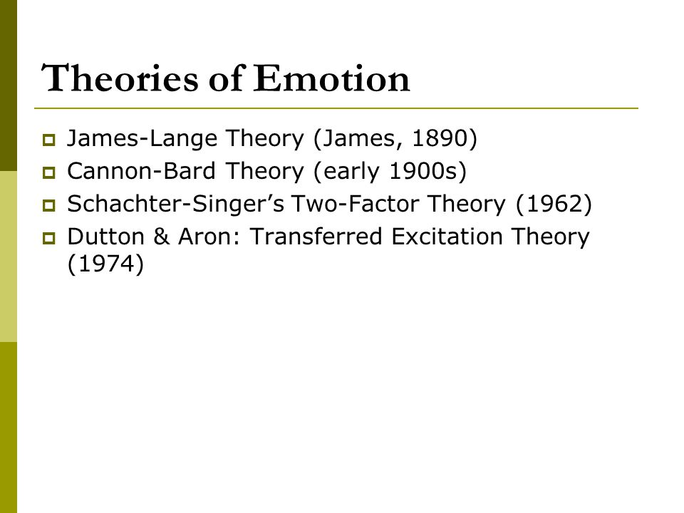 Theories of Emotion James-Lange Theory (James, 1890)