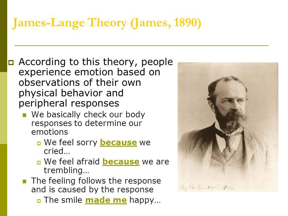 James-Lange Theory (James, 1890)