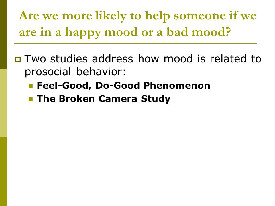 Are we more likely to help someone if we are in a happy mood or a bad mood