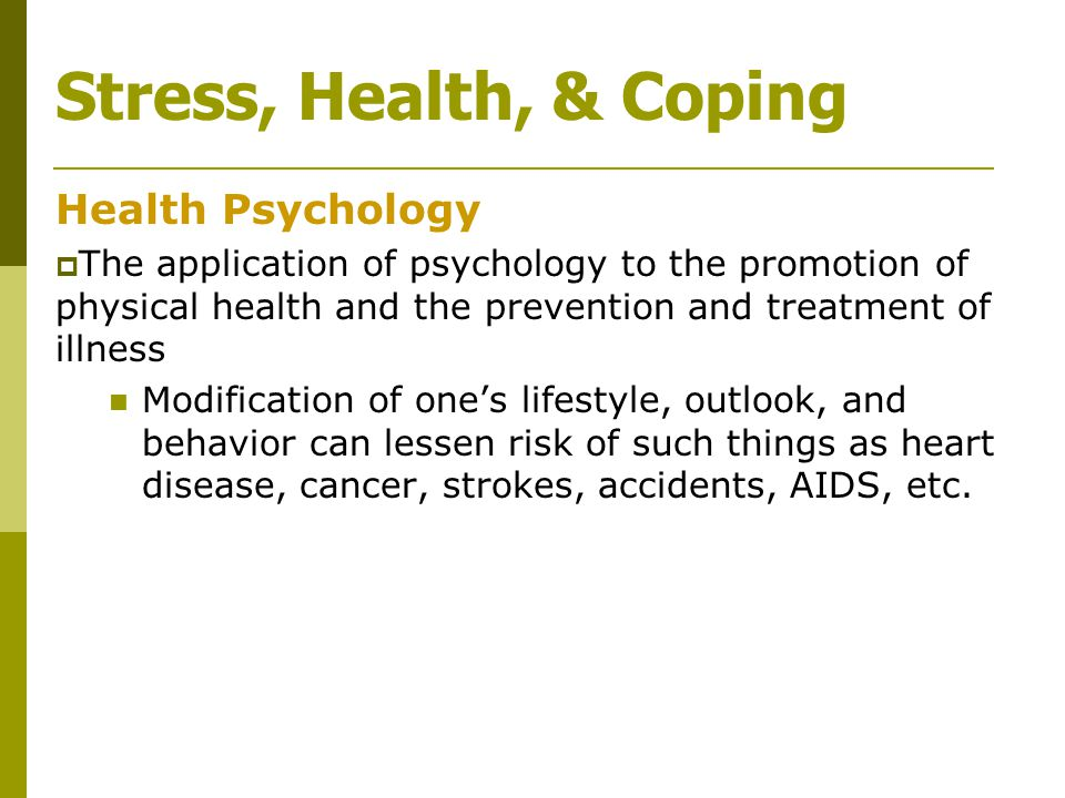 Stress, Health, & Coping Health Psychology