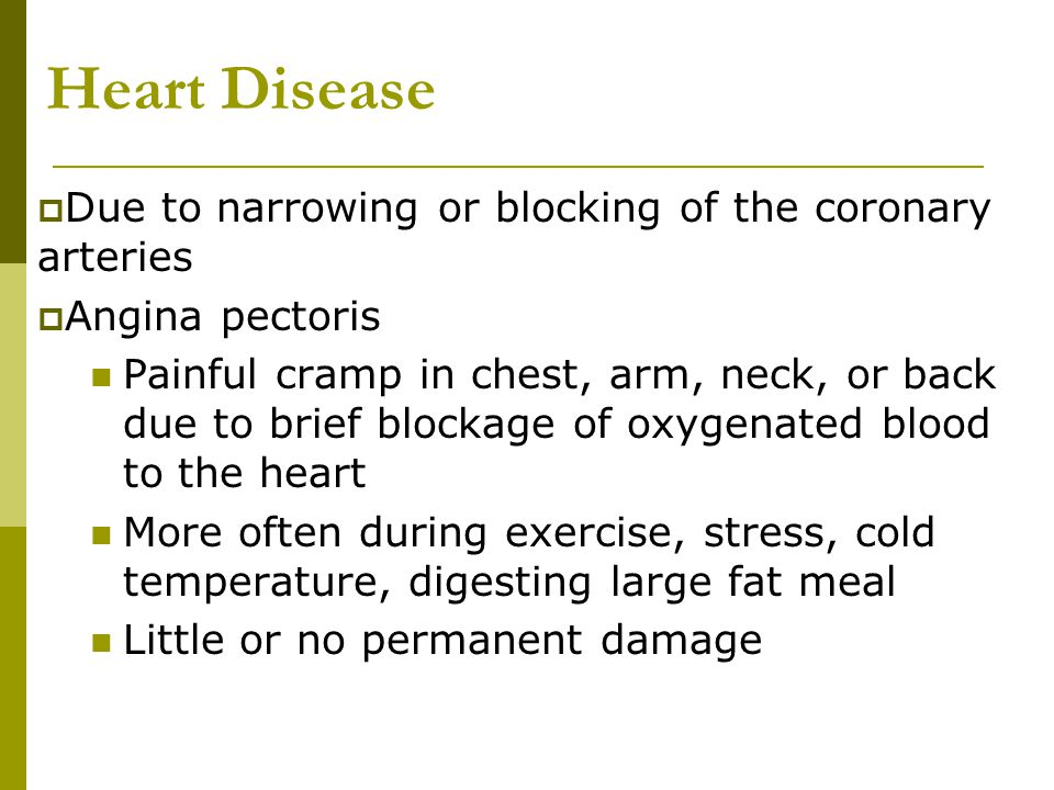 Heart Disease Due to narrowing or blocking of the coronary arteries