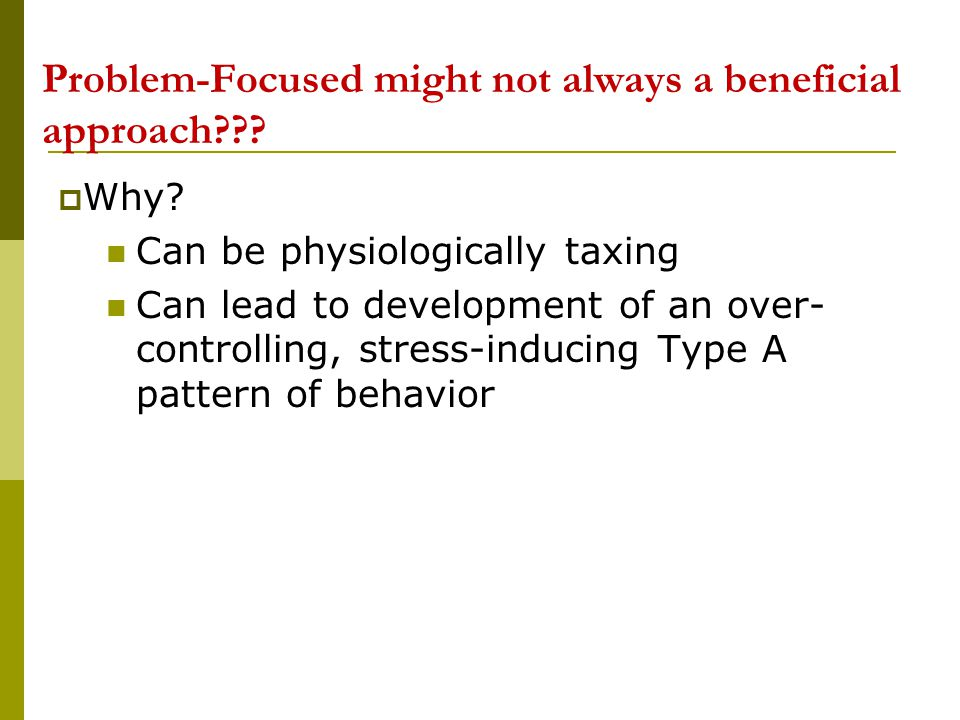Problem-Focused might not always a beneficial approach
