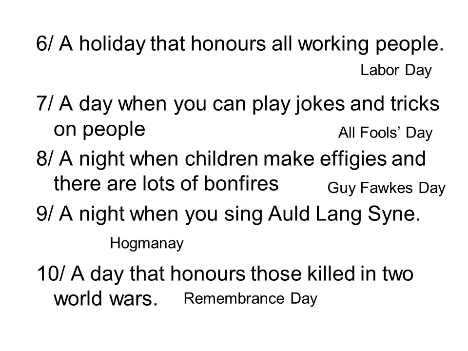 6/ A holiday that honours all working people.