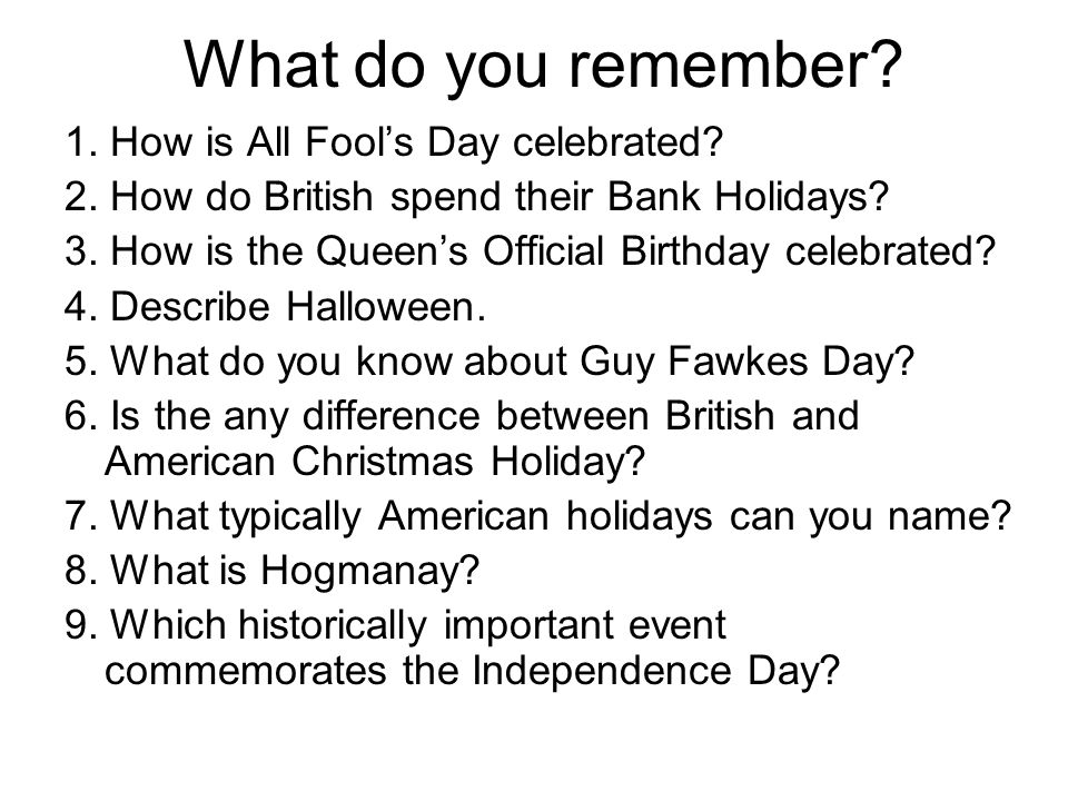 What do you remember 1. How is All Fool's Day celebrated