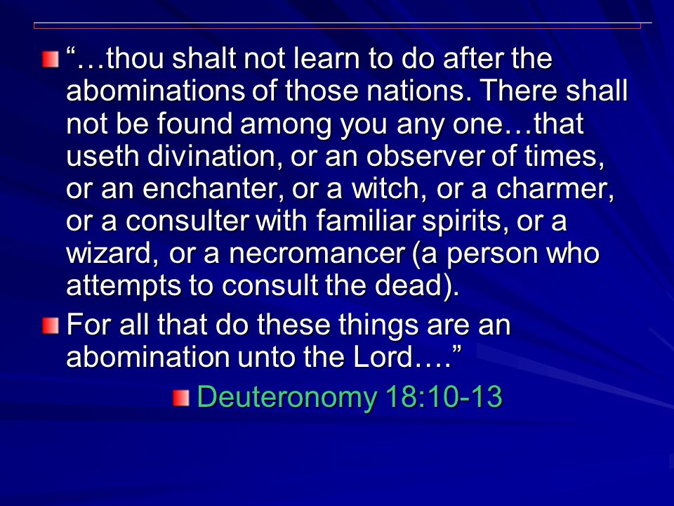 …thou shalt not learn to do after the abominations of those nations