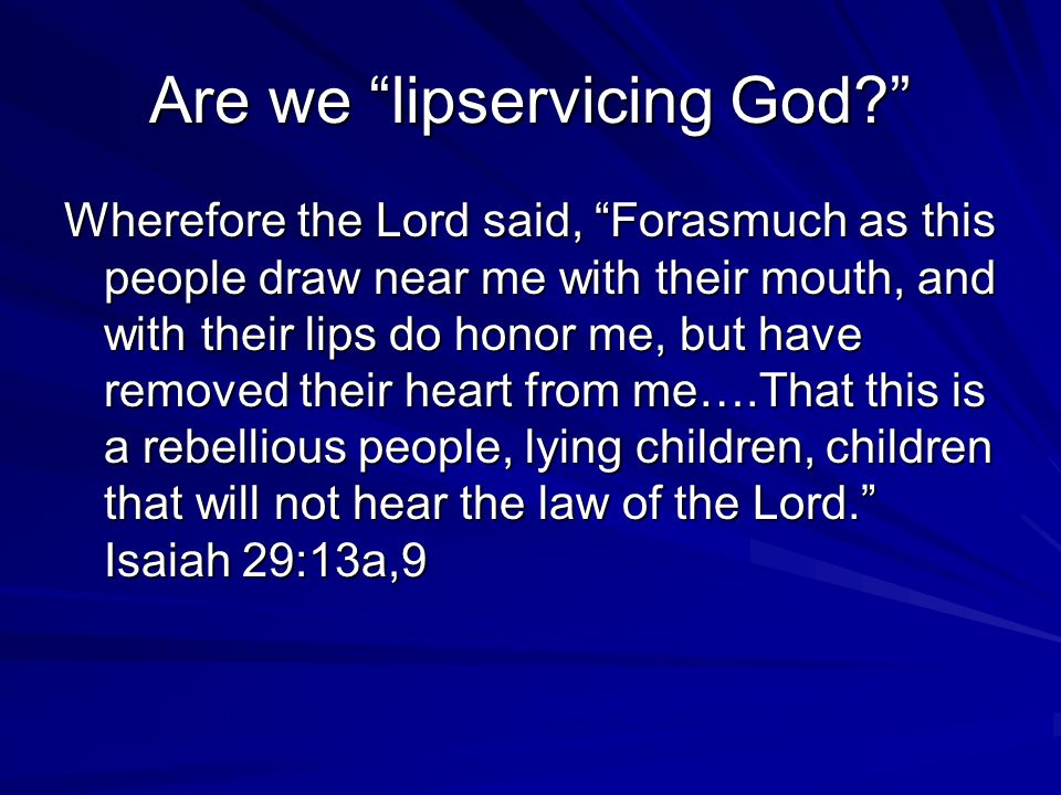 Are we lipservicing God